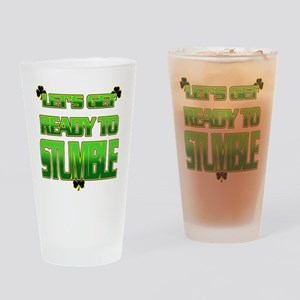 LETS GET READY TO STUMBLE Drinking Glass