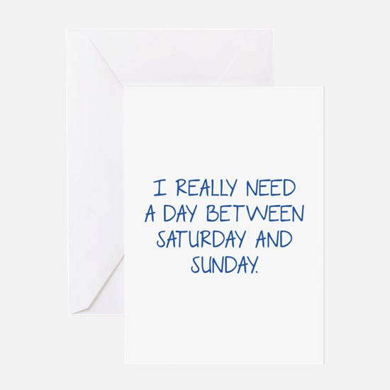I Really Need A Day Between Saturday And Sunday Gr