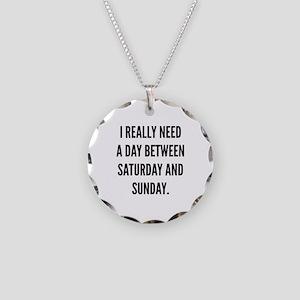 I Really Need A Day Between Saturday And Sunday Ne