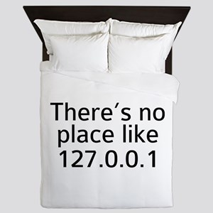 There's No Place Like 127.0.0.1 Queen Duvet