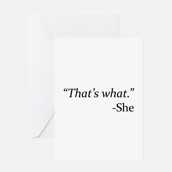 That's What - She Greeting Card