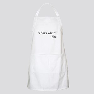 That's What - She Apron
