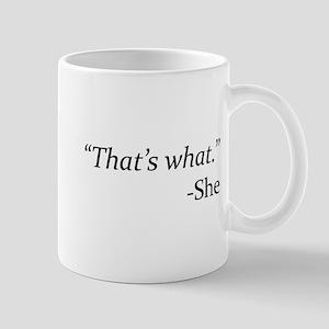 That's What - She Mug