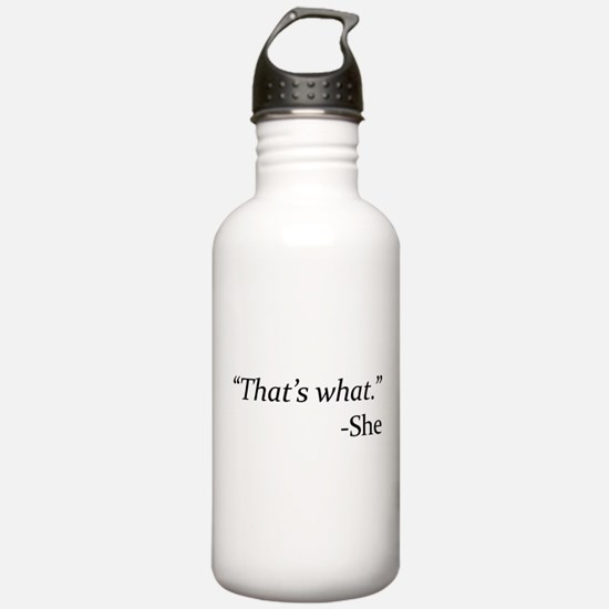 That's What - She Water Bottle