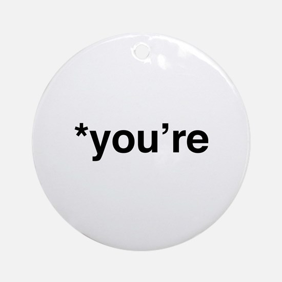 *You're Ornament (Round)