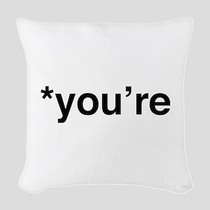 *You're Woven Throw Pillow