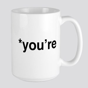 *You're Large Mug