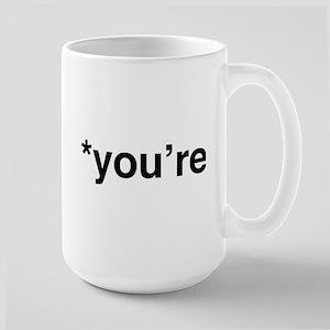 You Re Large Mug