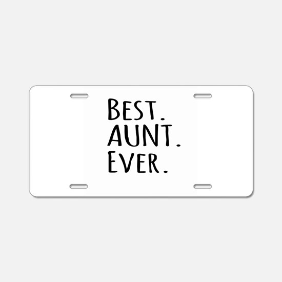 Best Aunt Ever Aluminum License Plate