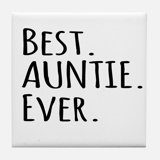 Best Auntie Ever Tile Coaster