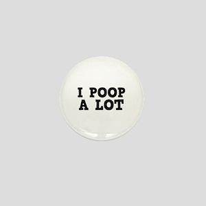 I Poop A Lot Mini Button