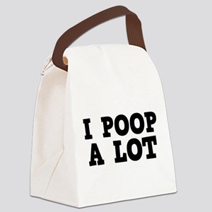 I Poop A Lot Canvas Lunch Bag