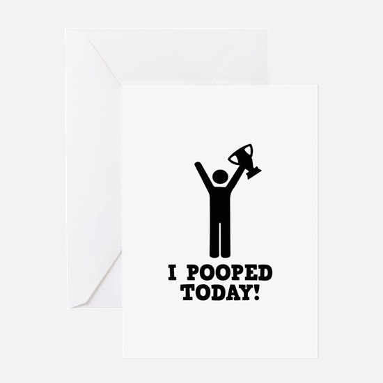 I Pooped Today! Greeting Card