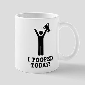 I Pooped Today! Mug