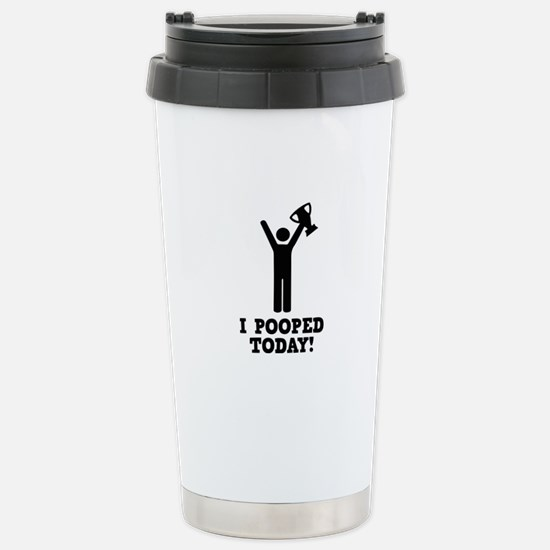 I Pooped Today! Stainless Steel Travel Mug