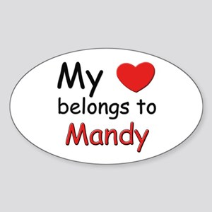 My heart belongs to mandy Oval Sticker