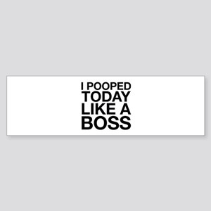 I Pooped Today Like A Boss Sticker (Bumper)