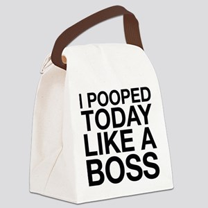 I Pooped Today Like A Boss Canvas Lunch Bag