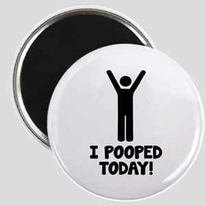 I Pooped Today! Magnet