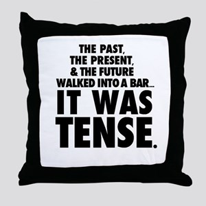 The Past, The present, The Future...IT WAS TENSE T