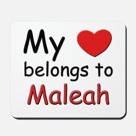 My heart belongs to maleah Mousepad
