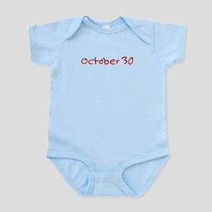 """October 30"" printed on a Infant Bodysuit"