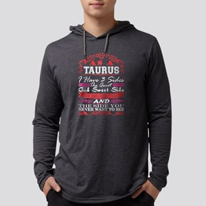 Taurus I Have 3 Sides Quiet Sw Long Sleeve T-Shirt