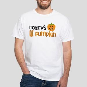 Mommy's Lil Pumpkin White T-Shirt