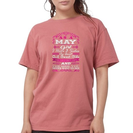 May Girl I Have 3 Sides Quiet Sweet Fun Cr T-Shirt