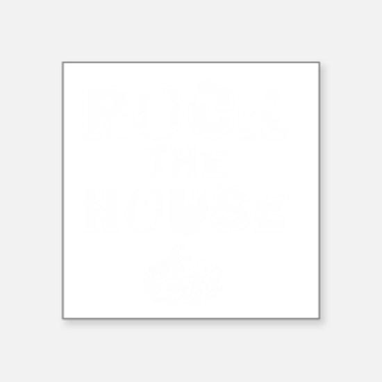"RockTheHouseWhite Square Sticker 3"" x 3"""