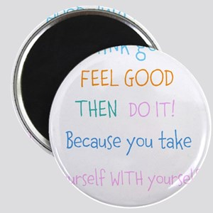Think good, Feel good Quote Magnets