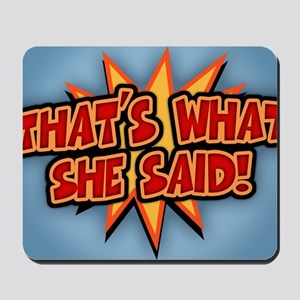 what-she-said-BUT Mousepad