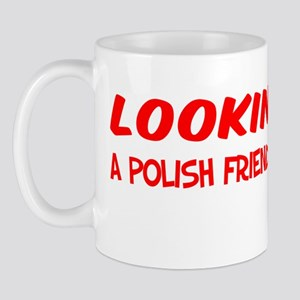 Looking For a Polish Friend To Drink Wi Mug