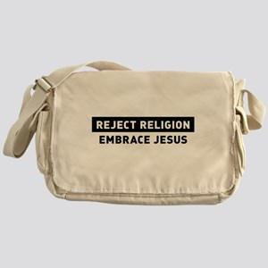 Reject Religion / Embrace Jesus Messenger Bag