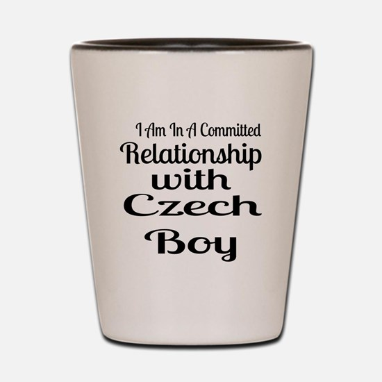 I Am In Relationship With Czech Boy Shot Glass