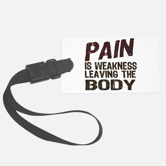 Pain is Weakness Luggage Tag