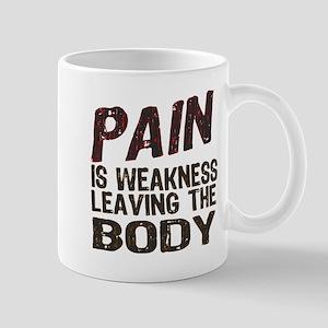 Pain is Weakness Mug