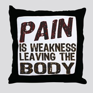 Pain is Weakness Throw Pillow