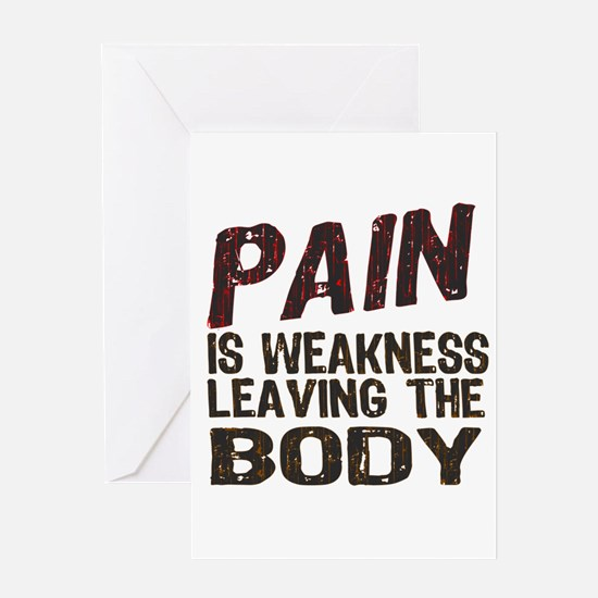 Pain is Weakness Greeting Card