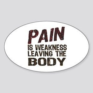 Pain is Weakness Sticker (Oval)