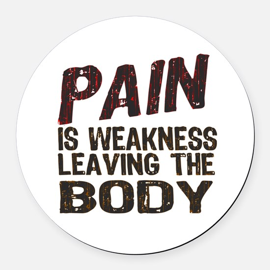 Pain is Weakness Round Car Magnet