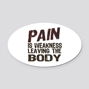 Pain is Weakness Oval Car Magnet