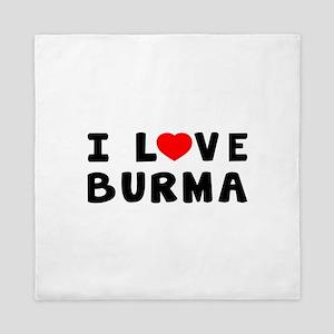 I Love Burma Queen Duvet