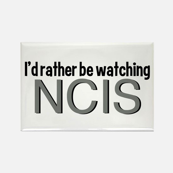 Rather Watch NCIS Rectangle Magnet