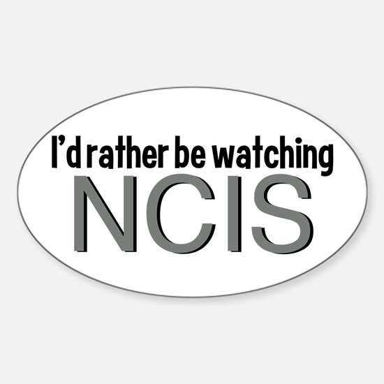 Rather Watch NCIS Sticker (Oval)
