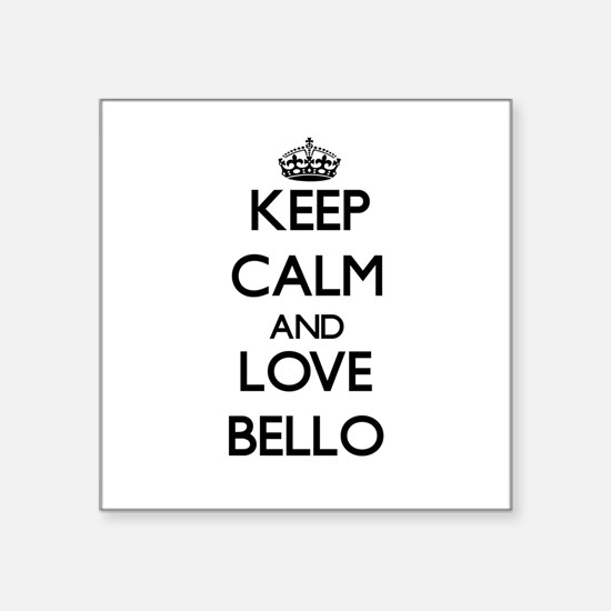 Keep calm and love Bello Sticker