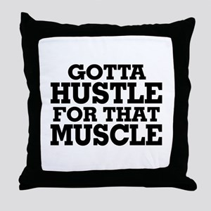 Gotta Hustle For That Muscle Black Throw Pillow