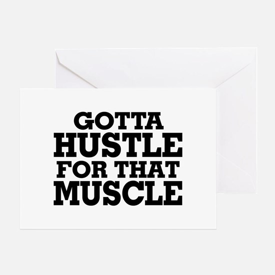 Gotta Hustle For That Muscle Black Greeting Card