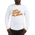 Boogie Down Long Sleeve T-Shirt