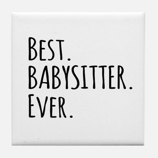 Best Babysitter Ever Tile Coaster